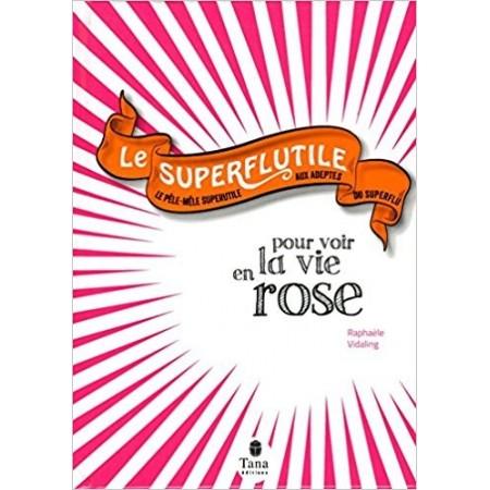 Le Superflutile - Pour voir la vie en rose