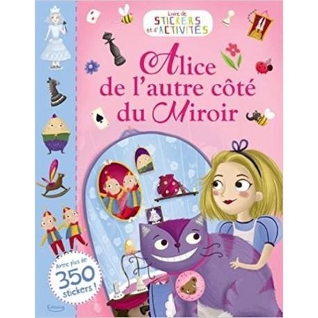 Alice de l'autre côté du Miroir - Livre de stickers et d'activités