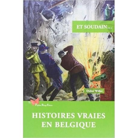 Et soudain... - Histoires vraies en Belgique