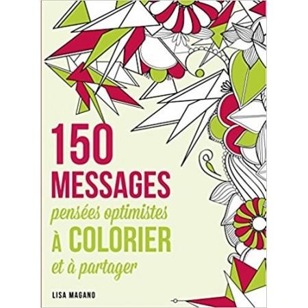 150 messages à colorier, pensées optimistes à colorier et à partager