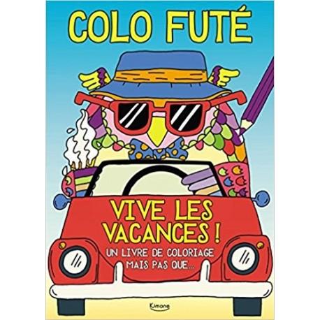Colo futé - Vive les vacances !