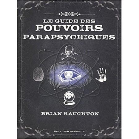 Le guide des pouvoirs parapsychiques