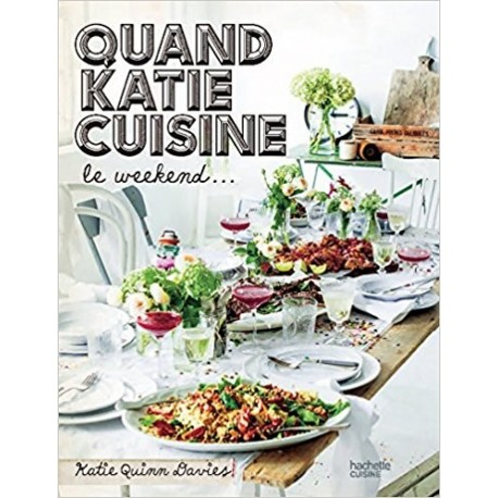 Quand Katie cuisine le week-end...