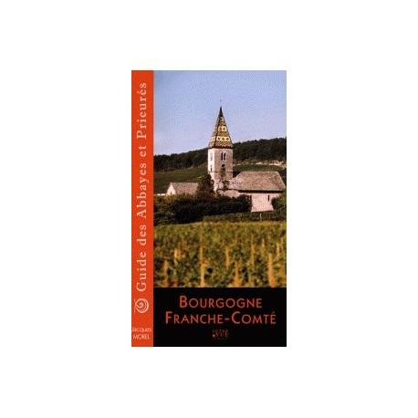 Guide des abbayes et prieurés en Bourgogne et Franche-Comté