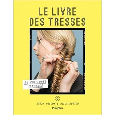 Le livre des tresses - 24 coiffures tendances