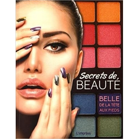 Secrets de beauté - Belle de la tête aux pieds