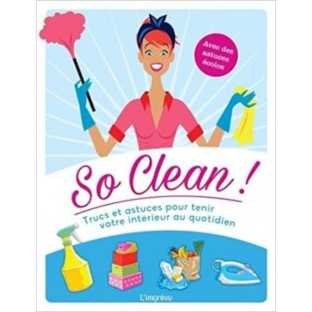 So clean ! - Trucs et astuces pour tenir votre intérieur au quotidien