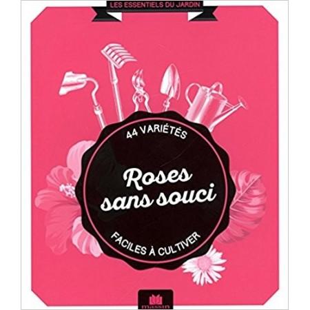Roses sans souci - 44 variétés faciles à cultiver