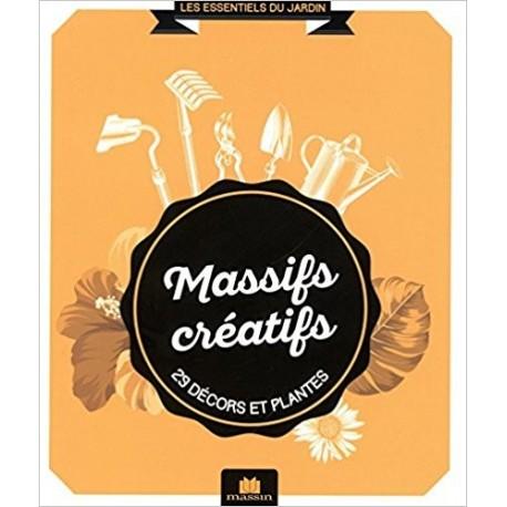 Massifs créatifs - 25 décors et plantes
