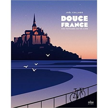Douce France - Ces paysages qu'on aime