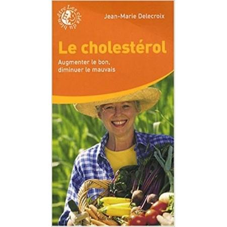Le cholestérol - Augmenter le bon, diminuer le mauvais