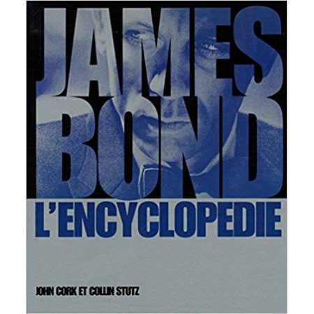 James Bond - L'encyclopédie