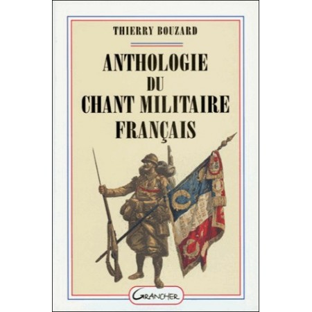 Anthologie du chant militaire français