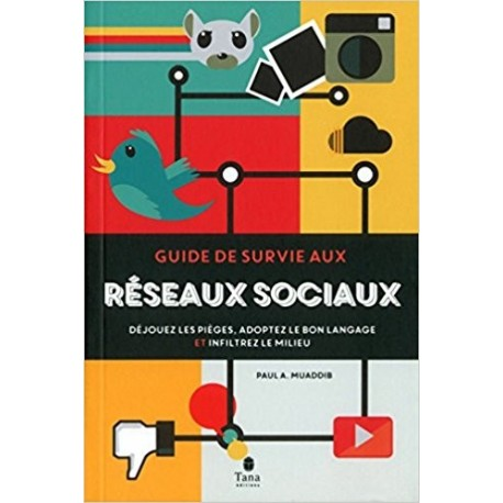 Guide de survie aux réseaux sociaux