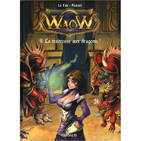 Waow, Tome 9 : La traitresse aux dragons
