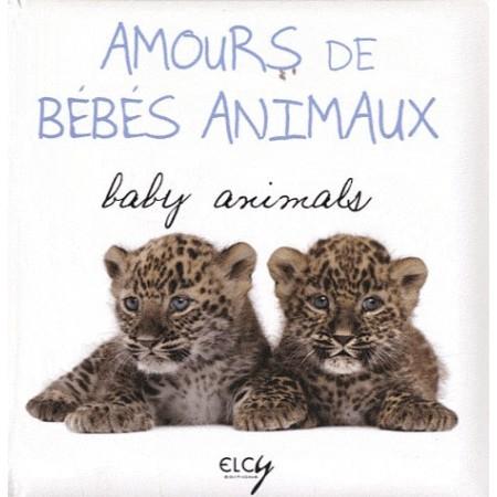 Amours de bébés animaux - Edition bilingue français-anglais