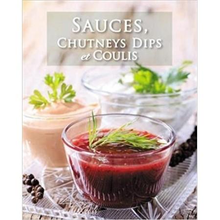 Sauces, chutneys dips et coulis