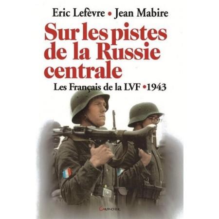 Sur les pistes de la Russie centrale (Eric Lefevre - Jean Mabire)