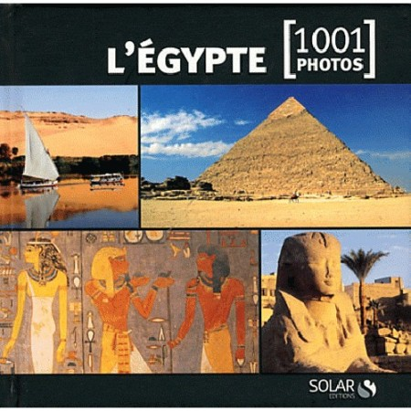 L'Egypte - 1001 photos