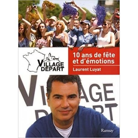 Village Départ - 10 ans de fête et d'émotions