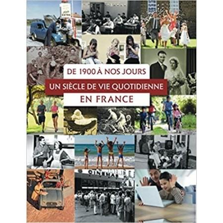 De 1900 à nos jours : un siècle de vie quotidienne en France