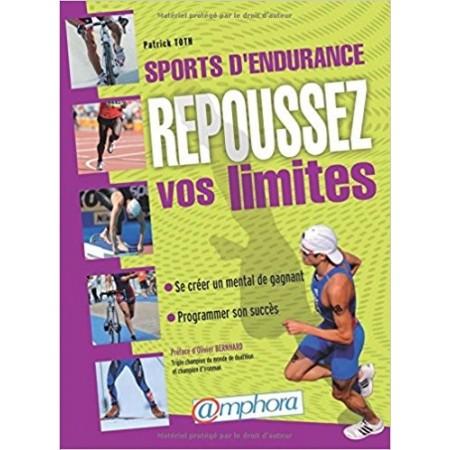 Sports d'endurance, repoussez vos limites