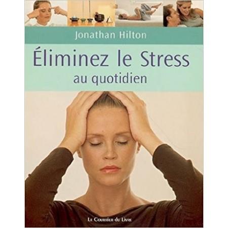 Eliminez votre stress au quotidien