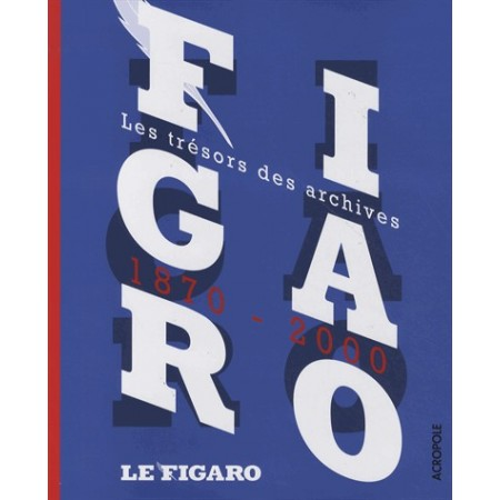 FIGARO - Les trésors des archives 1870 - 2000