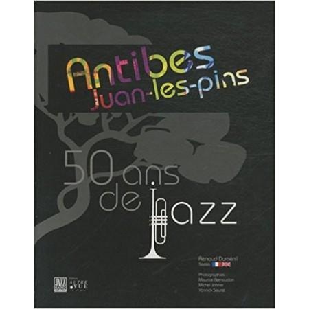 Antibes Juan-les-Pins - 50 ans de jazz, édition bilingue français-anglais