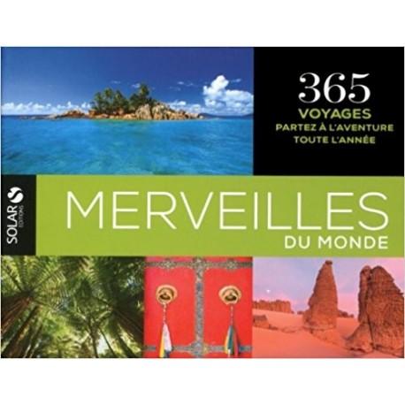 Merveilles du monde - 365 voyages, partez à l'aventure toute l'année