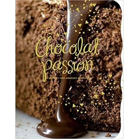 Chocolat passion - Pour les vrais amateurs de chocolat