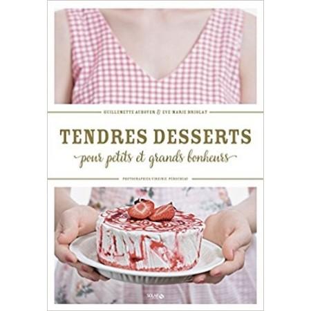 Tendres desserts pour petits et grands bonheurs