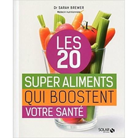 Les 20 super aliments qui boostent la santé
