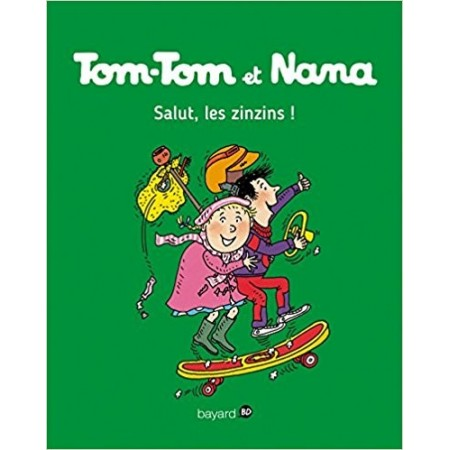 Tom-Tom et Nana, Tome 18 : Salut, les zinzins !