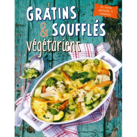 Gratins et soufflés végétariens