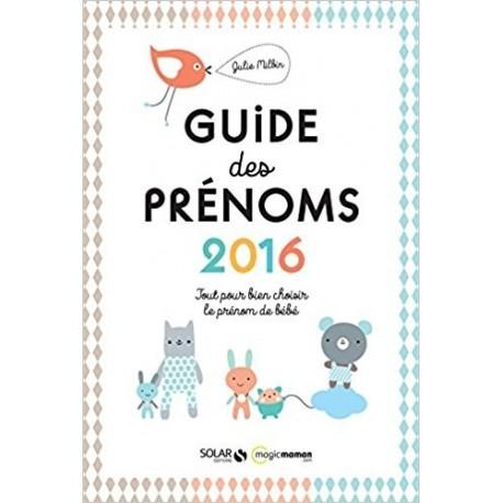 Le guide des prénoms - Tout pour bien choisir le prénom de bébé