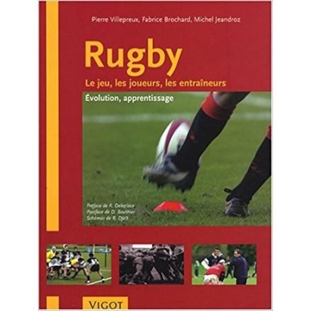 Rugby : Le jeu, les joueurs, les entraîneurs
