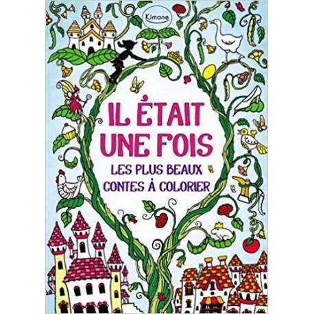 Il était une fois : Les plus beaux contes à colorier