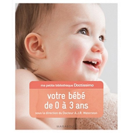Votre bébé de 0 à 3 ans