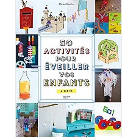 50 activités pour éveiller vos enfants