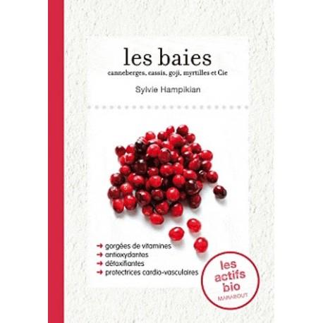 Les baies - Argousiers, canneberges, cassis, goji et cie