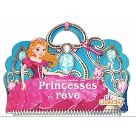 Lili Chantilly - Tout pour dessiner mes princesses de rêve