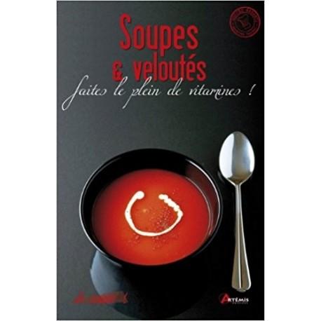 Soupes & veloutés - Faites le plein de vitamines !