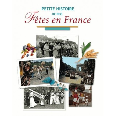 Petite histoire de nos fêtes en France