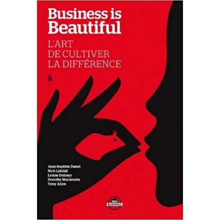 Business is beautiful, l'art de cultiver la différence