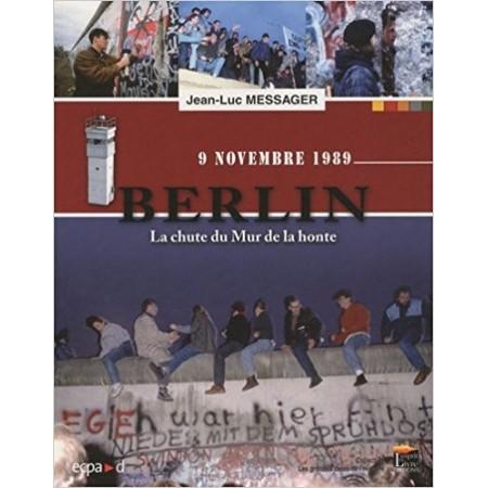 Berlin, la chute du mur de la honte - 9 Novembre 1989