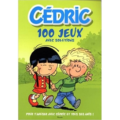 Cedric 100 jeux pour t'amuser avec ton héros préféré
