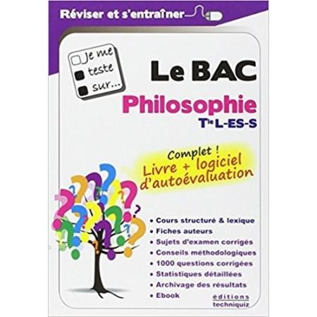 Je me teste sur... Le BAC - Philosophie Tle L-ES-S