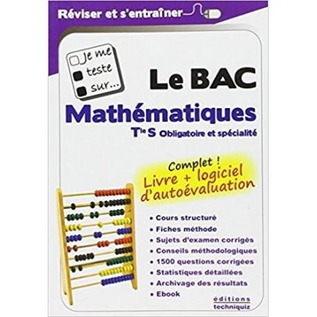 Je me teste sur... Le BAC - Mathématiques Tle S