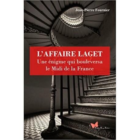 L'affaire Laget - Une énigme qui bouleversa la France